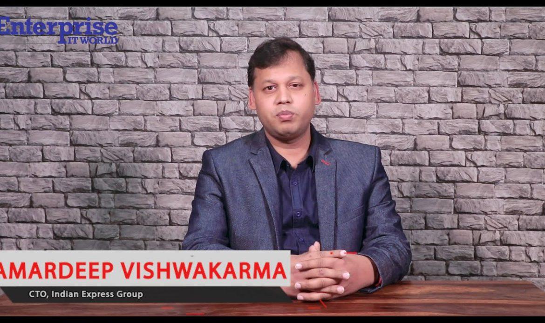 Amardeep Vishwakarma, CTO, Indian Express Group